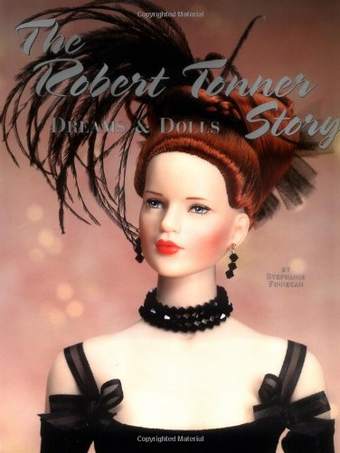 The Robert Tonner Story: Dreams & Dolls