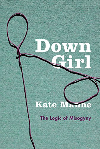 Amazon down girl the logic of misogyny ebook kate manne amazon down girl the logic of misogyny ebook kate manne kindle store fandeluxe Image collections