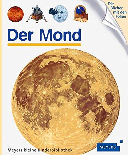 Der Mond: Meyers kleine Kinderbibliothek 85 (Meyers Kinderbibliothek)