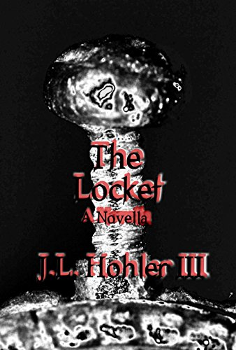 The Locket by [Hohler III, J.L.]