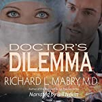 Doctor's Dilemma | Richard L Mabry MD