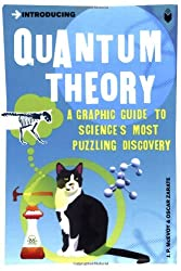 Introducing Quantum Theory: A Graphic Guide to Science's Most Puzzling Discovery (Introducing (Icon Books))