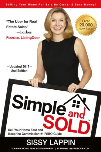 Simple and SOLD - Sell Your Home Fast and Keep the Commission #1 FSBO Guide: Selling Your House For Sale By Owner & Save Money! (Best Way To Sell Home By Owner)