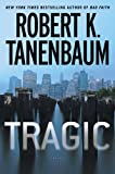 Tragic, Robert K. Tanenbaum, 1410461599