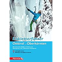 Eiskletterführer Osttirol und Oberkärnten: Alle lohnenden Eisfälle in Osttirol und Oberkärnten, inkl. Felbertauern Nordportal