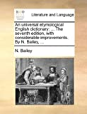An Universal Etymological English Dictionary, N. Bailey, 1140881604