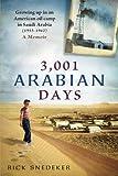 3,001 Arabian Days: Growing Up in an American Oil Camp in Saudi Arabia (1953-1962) A Memoir