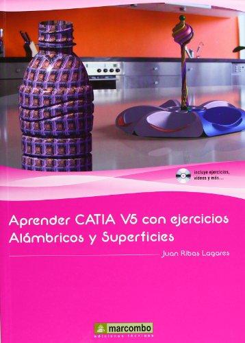 APRENDER CATIA V5 CON EJERCICIOS: ALÁMBRICOS Y SUPERFÍCIES [Paperback] RIBAS ...