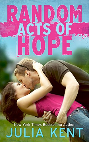 Random Acts of Hope (Random Series #4) by [Kent, Julia]