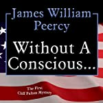 Without a Conscious... | James William Peercy