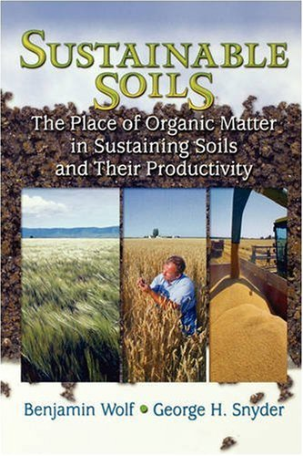Sustainable Soils  The Place Of Organic Matter In Sustaining Soils And Their Productivity