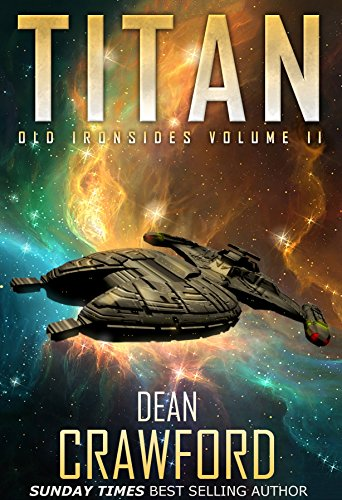 """""""A fascinating thriller with a different twist – mixing sci-fi, murder, mayhem, and aliens all in one tremendous read."""" Titan (Old Ironsides Book 2) by Dean Crawford Mankind has made first contact with an alien species, and it's nothing like anybody expected…"""
