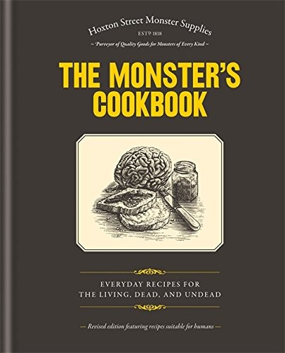 The Monster's Cookbook: Everyday Recipes for the Living, Dead and Undead]()