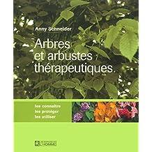 Arbres et arbustres thérapeutiques: Les connaître, les protéger, les utiliser