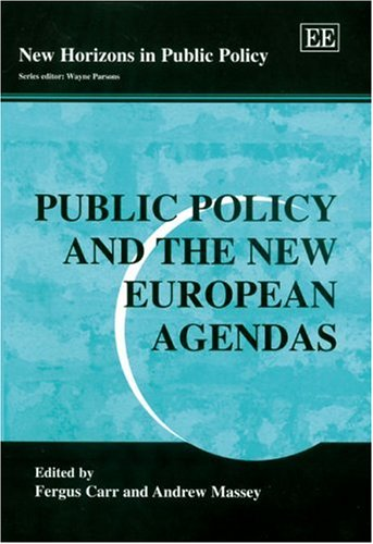 Download Public Policy And the New European Agendas (New Horizons in Public Policy Series) pdf epub