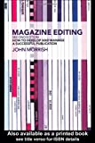 Magazine Editing: In Print and Online: How to Develop and Manage a Successful Publication