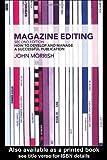 Magazine Editing, John Morrish, 0415303818