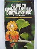 img - for Guide To Ecclesiastical Birdwatching book / textbook / text book