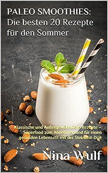 paleo smoothies die besten 20 rezepte f r den sommer klassische und. Black Bedroom Furniture Sets. Home Design Ideas