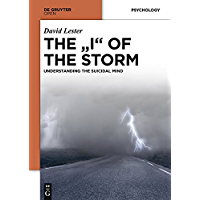 "THE ""I"" OF THE STORM: UNDERSTANDING THE SUICIDAL MIND (English Edition)"
