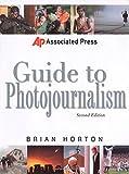 Associated Press Guide to Photojournalism (Associated Press Handbooks)