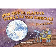 Por que el planeta tierra es tan especial? / Why is Earth so special? (Wells of Knowledge Science (Hardcover)) (Spanish Edition)