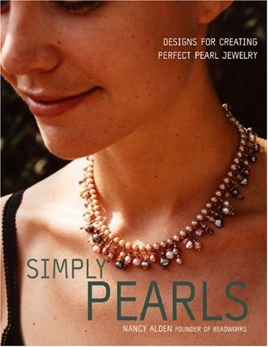 August 2006 Pearl (Simply Pearls: Designs for Creating Perfect Pearl Jewelry Paperback – August 29, 2006)