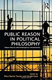 img - for Public Reason in Political Philosophy: Classic Sources and Contemporary Commentaries book / textbook / text book