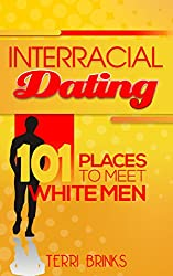Interracial Dating 101 Places to Meet White Men