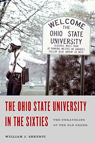 The Ohio State University in the Sixties: The Unraveling of the Old Order
