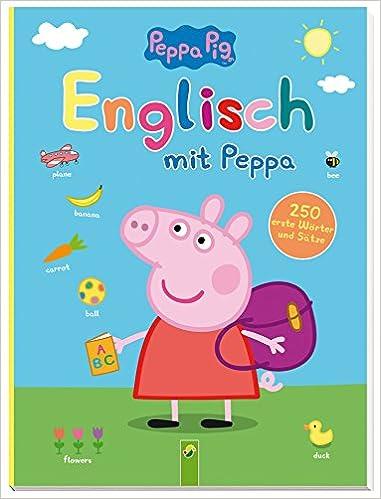 Peppa Pig - Englisch mit Peppa: 250 erste Wörter und Sätze: Amazon ...