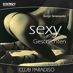 Club Paradiso (Sexy Geschichten) - Erotik Hörbuch Hörbuch