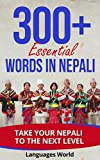 Learn Nepali: 300+ Essential Words In Nepali - Learn Words Spoken In Everyday Nepal (Speak Nepali, Nepal, Fluent, Nepali Language): Forget pointless phrases, Improve your vocabulary