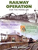 Railway Operation for the Modeller by Bob Essery (2004-05-28)