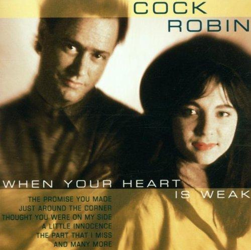 When Your Heart Is Weak Cock Robin