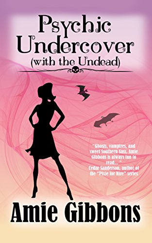 Psychic Undercover (With The Undead) (The SDF Paranormal Mysteries Book 1) by [Gibbons, Amie]