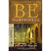 Be Worshipful (Psalms 1-89): Glorifying God for Who He Is (The BE Series Commentary)