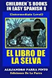 img - for Children s Books In Easy Spanish 9: El Libro de La Selva (Intermediate Level) (Spanish Readers For Kids Of All Ages!) (Volume 9) (Spanish Edition) book / textbook / text book