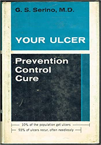 Your ulcer: Prevention, control, cure,