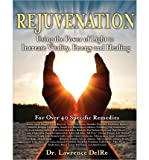 Rejuvenation: Using the Power of Light to Increase Vitality, Energy and Healing: Black & White Interior Edition (Paperback) - Common