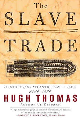 The Slave Trade: The Story of the Atlantic Slave Trade: 1440-1870 por Hugh Thomas