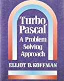 Turbo Pascal : A Problem Solving Approach, Koffman, Elliot B., 0201117436
