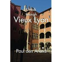 A Walk Through  Vieux Lyon