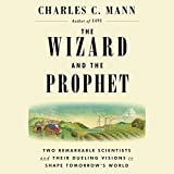 #7: The Wizard and the Prophet: Two Remarkable Scientists and Their Dueling Visions to Shape Tomorrow's World