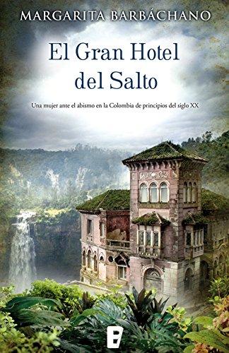 Descargar Libro El Gran Hotel Del Salto Margarita Barbáchano
