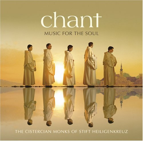 Chant Music For The Soul by CISTERCIAN MONKS OF