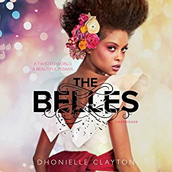 The Belles by Dhonielle Clayton science fiction and fantasy book and audiobook reviews