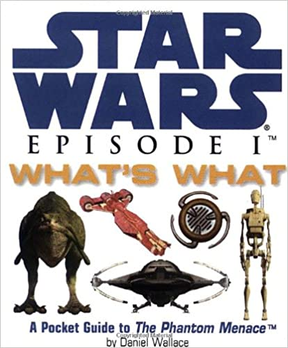 Star Wars Episode I Whats What A Pocket Guide To The Phantom Menace