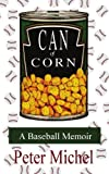 Can of Corn, Peter Michel, 1434306828