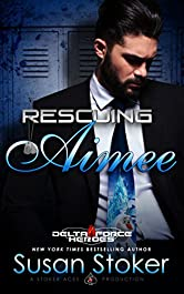 Rescuing Aimee (Delta Force Heroes Book 10)
